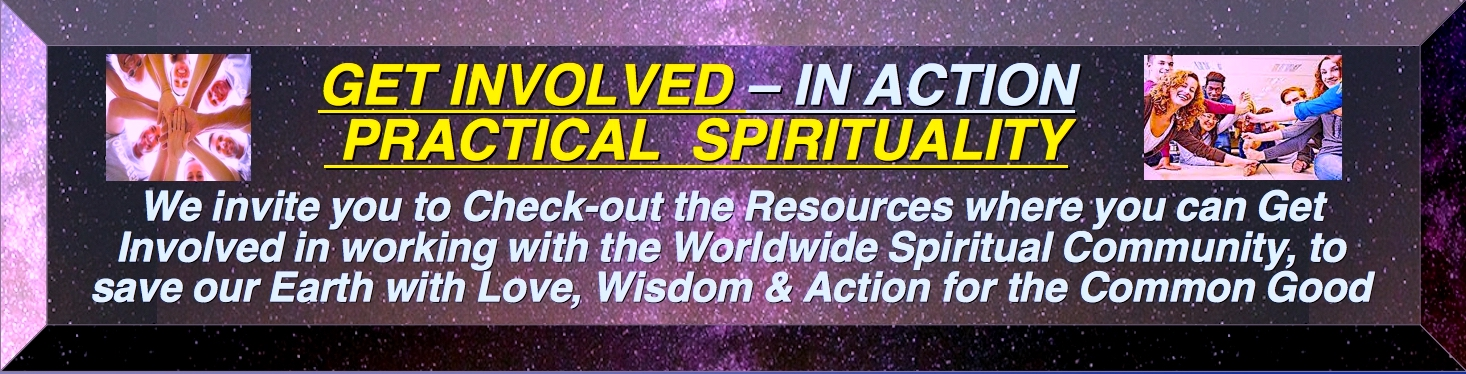 PRACTICAL SPIRITUALLY Is Iiving a Spiritually Centered Life, through Love, Wisdom and Action to improve our community on a local, regional and global level. And always we work for the Common Good